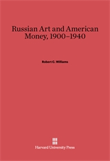 Cover: Russian Art and American Money, 1900–1940