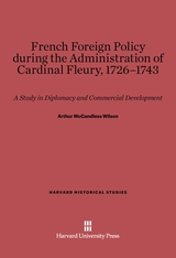 Cover: French Foreign Policy during the Administration of Cardinal Fleury, 1726–1743 in E-DITION