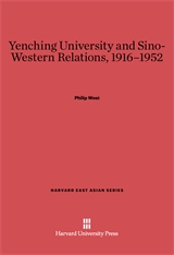 Cover: Yenching University and Sino-Western Relations, 1916–1952