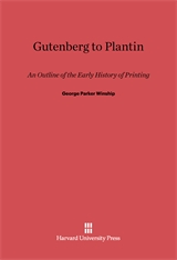 Cover: Gutenberg To Plantin: An Outline of the Early History of Printing