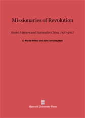 Cover: Missionaries of Revolution: Soviet Advisers and Nationalist China, 1920–1927