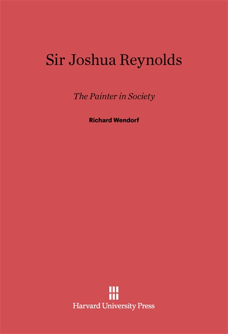 Cover: Sir Joshua Reynolds: The Painter in Society, from Harvard University Press