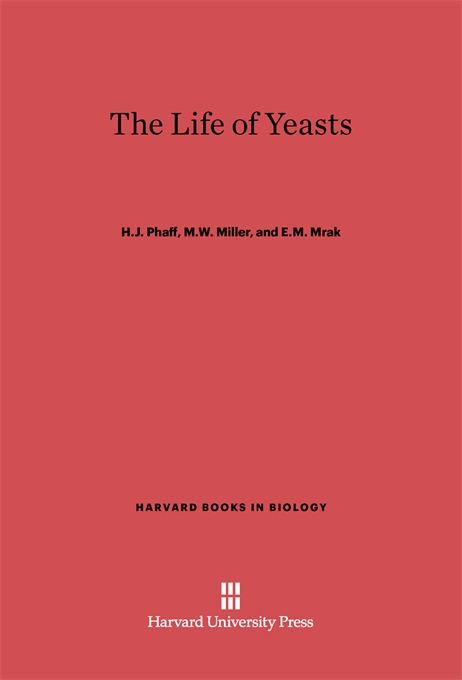 Cover: The Life of Yeasts: Second Edition, Revised and Enlarged, from Harvard University Press
