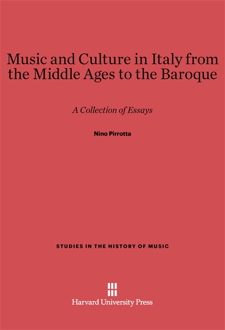 Cover: Music and Culture in Italy from the Middle Ages to the Baroque: A Collection of Essays, from Harvard University Press
