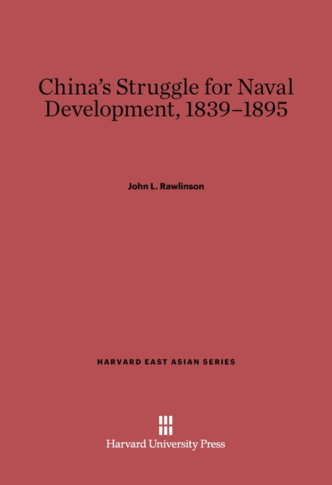 Cover: China's Struggle for Naval Development, 1839–1895, from Harvard University Press