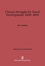 Cover: China's Struggle for Naval Development, 1839–1895