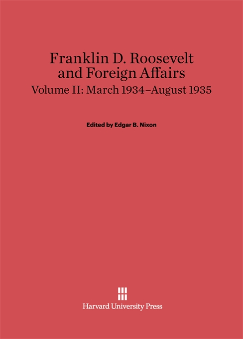 Cover: Franklin D. Roosevelt and Foreign Affairs, Volume 2: March 1934–August 1935, from Harvard University Press