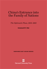 Cover: China's Entrance into the Family of Nations: The Diplomatic Phase, 1858–1880