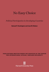 Cover: No Easy Choice: Political Participation in Developing Countries