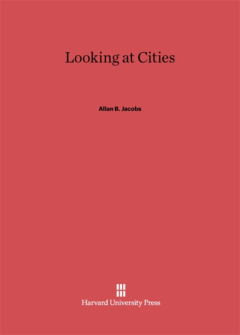 Cover: Looking at Cities, from Harvard University Press