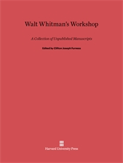 Cover: Walt Whitman's Workshop: A Collection of Unpublished Manuscripts