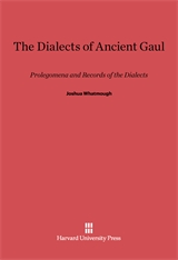 Cover: The Dialects of Ancient Gaul: Prolegomena and Records of the Dialects