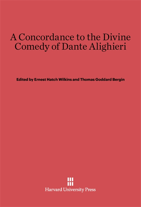 Cover: A Concordance to the <i>Divine Comedy</i> of Dante Alighieri, from Harvard University Press