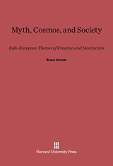 Cover: Myth, Cosmos, and Society: Indo-European Themes of Creation and Destruction