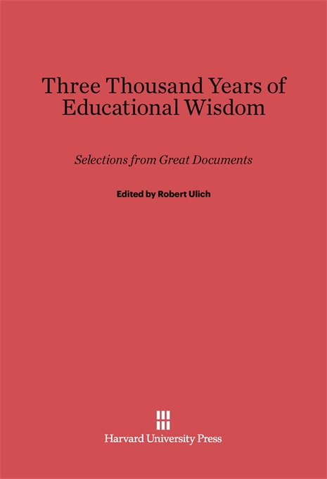 Cover: Three Thousand Years of Educational Wisdom: Selections from Great Documents, from Harvard University Press