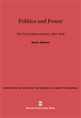 Cover: Politics and Power: The United States Senate, 1869-1901