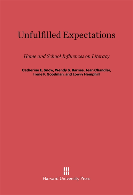 Cover: Unfulfilled Expectations: Home and School Influences on Literacy, from Harvard University Press