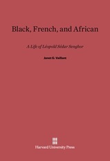 Cover: Black, French, and African: A Life of Léopold Sédar Senghor