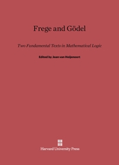 Cover: Frege and Gödel: Two Fundamental Texts in Mathematical Logic