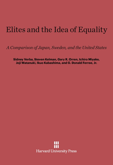 Cover: Elites and the Idea of Equality: A Comparison of Japan, Sweden, and the United States, from Harvard University Press