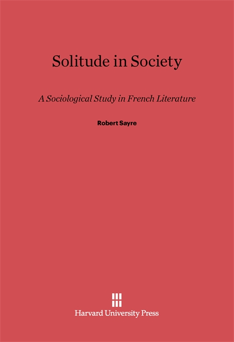 Cover: Solitude in Society: A Sociological Study in French Literature, from Harvard University Press