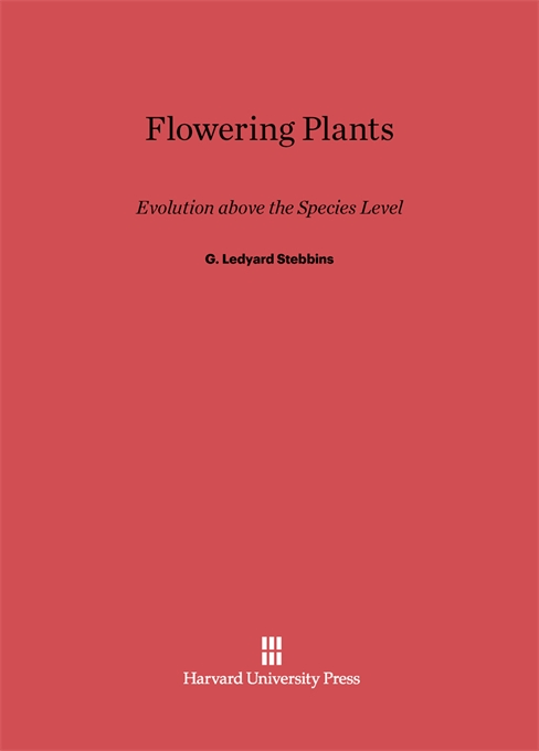 Cover: Flowering Plants: Evolution above the Species Level, from Harvard University Press