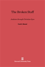 Cover: The Broken Staff: Judaism through Christian Eyes