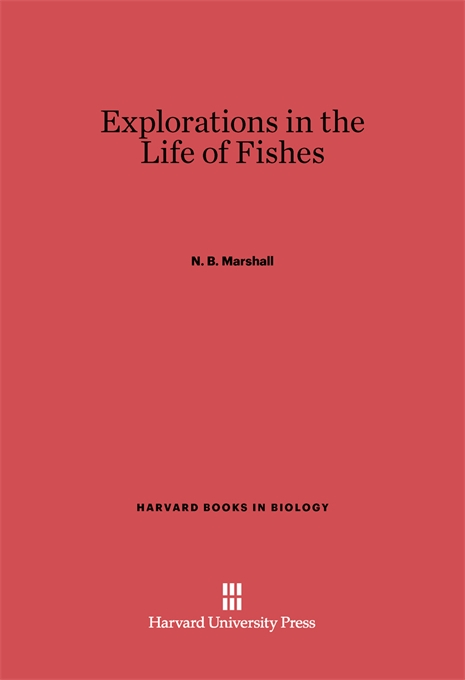 Cover: Explorations in the Life of Fishes, from Harvard University Press