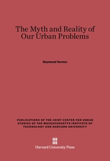 Cover: The Myth and Reality of Our Urban Problems