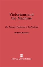 Cover: Victorians and the Machine: The Literary Response to Technology
