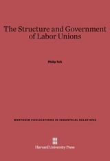 Cover: The Structure and Government of Labor Unions