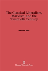 Cover: The Classical Liberalism, Marxism, and the Twentieth Century