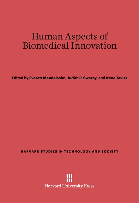 Cover: Human Aspects of Biomedical Innovation, from Harvard University Press