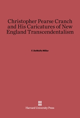 Cover: Christopher Pearse Cranch and His Caricatures of New England Transcendentalism