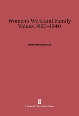 Cover: Women's Work and Family Values, 1920–1940