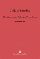 Cover: Child of Paradise: Marcel Carné and the Golden Age of French Cinema