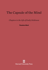 Cover: The Capsule of the Mind: Chapters in the Life of Emily Dickinson