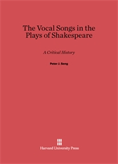 Cover: The Vocal Songs in the Plays of Shakespeare: A Critical History