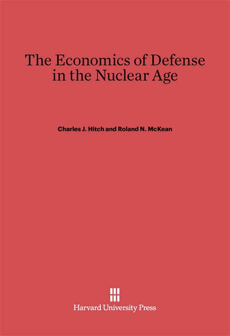 Cover: The Economics of Defense in the Nuclear Age, from Harvard University Press