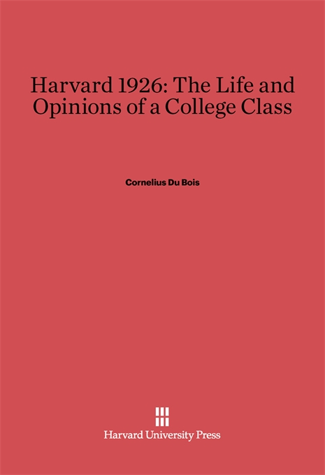 Cover: Harvard 1926: The Life and Opinions of a College Class, from Harvard University Press
