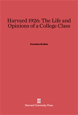 Cover: Harvard 1926: The Life and Opinions of a College Class