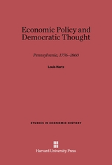 Cover: Economic Policy and Democratic Thought: Pennsylvania, 1776-1860