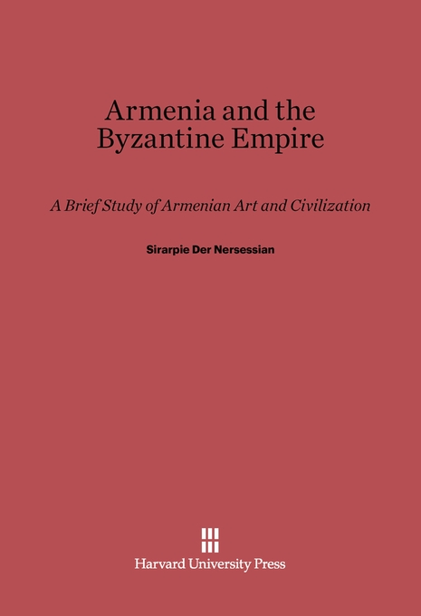 Cover: Armenia and the Byzantine Empire: A Brief Study of Armenian Art and Civilization, from Harvard University Press