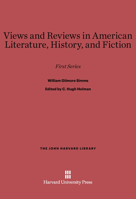 Cover: Views and Reviews in American Literature, History, and Fiction: First Series, from Harvard University Press