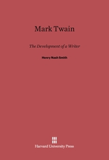 Cover: Mark Twain: The Development of a Writer