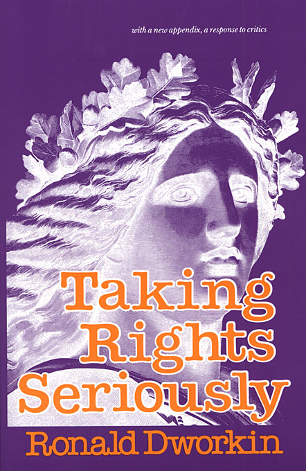 Cover: Taking Rights Seriously: With a New Appendix, a Response to Critics, from Harvard University Press