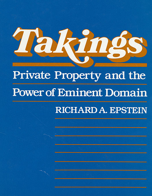Cover: Takings: Private Property and the Power of Eminent Domain, from Harvard University Press