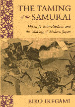 Cover: The Taming of the Samurai: Honorific Individualism and the Making of Modern Japan