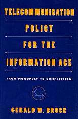Cover: Telecommunication Policy for the Information Age: From Monopoly to Competition