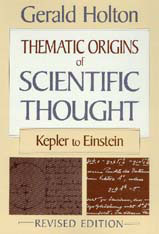 Cover: Thematic Origins of Scientific Thought: Kepler to Einstein, Revised Edition